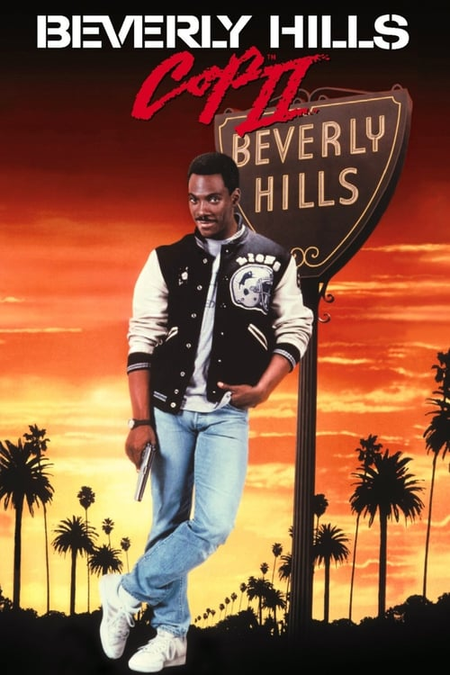 ดูหนังออนไลน์ฟรี Beverly Hills Cop 2 (1987) โปลิศจับตำรวจ 2