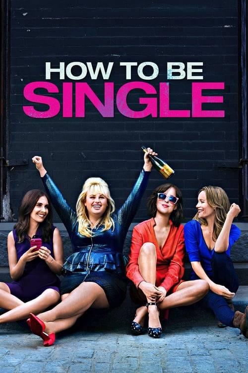 ดูหนังออนไลน์ฟรี How to Be Single (2016) ฮาว ทู บี ซิงเกิล โสดแซ่บ ทำไง