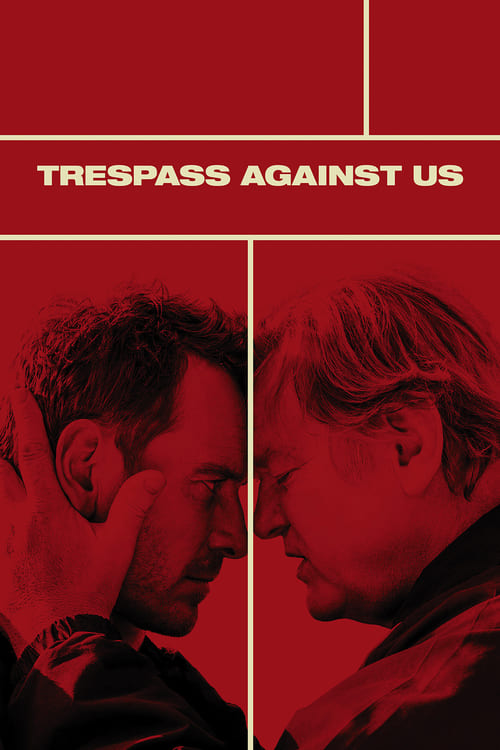 ดูหนังออนไลน์ฟรี Trespass Against Us (2016) ปล้น แยก แตก หัก