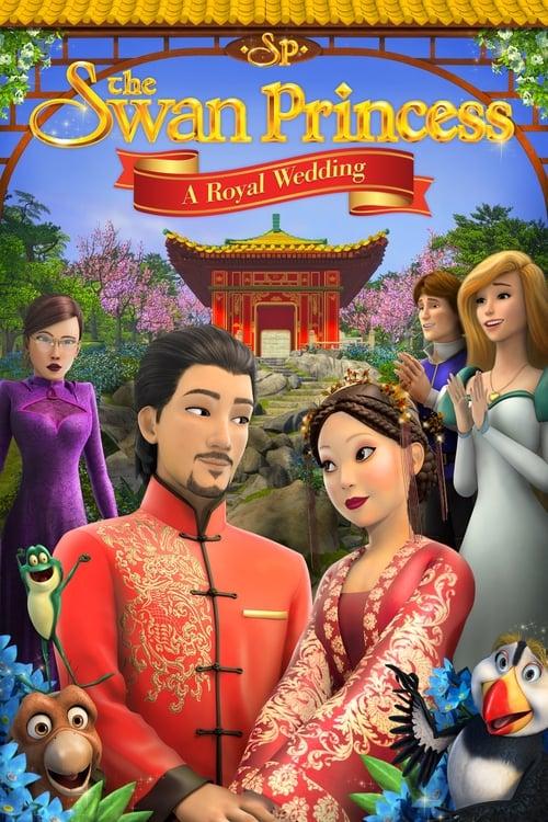 ดูหนังออนไลน์ฟรี The Swan Princess: A Royal Wedding (2020) เจ้าหญิงหงส์ขาว มหัศจรรย์วันวิวาห์