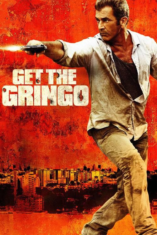 ดูหนังออนไลน์ฟรี Get the Gringo (2012) คนมหากาฬระอุ