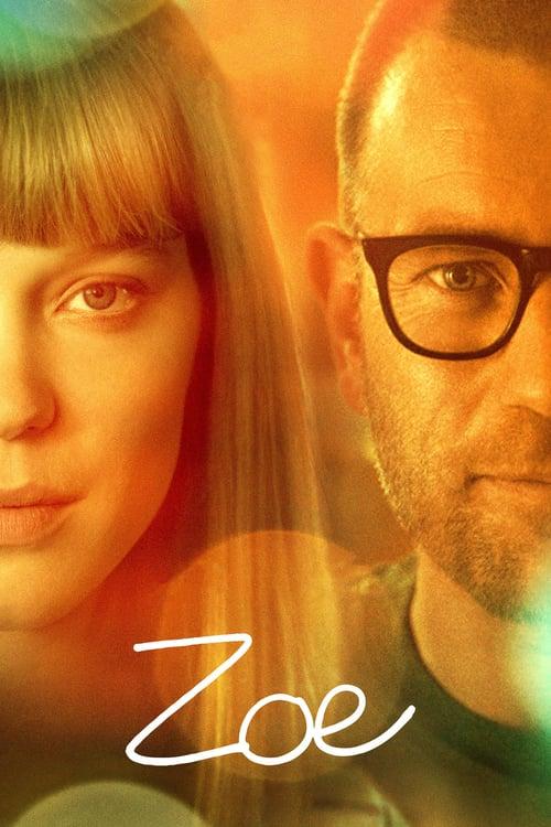 ดูหนังออนไลน์ฟรี Zoe (2018) โซอี้