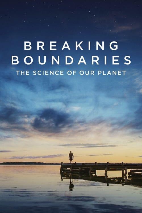 ดูหนังออนไลน์ Breaking Boundaries The Science of Our Planet (2021) วิทยาศาสตร์โลกของเรา