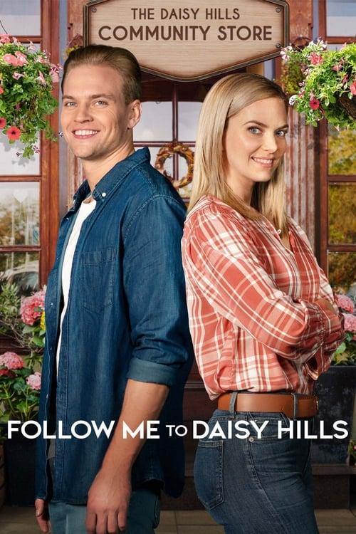 ดูหนังออนไลน์ฟรี Follow Me to Daisy Hills (2020) ปิ๊งรักอีกครั้งที่เดซี่ฮิล