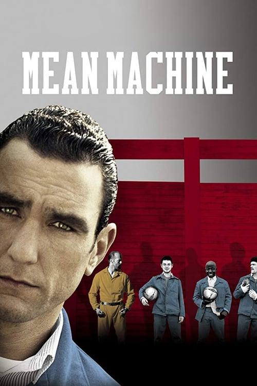 ดูหนังออนไลน์ฟรี Mean Machine (2001) ทีมแข้งเหล็ก โหด มันส์ ฮา
