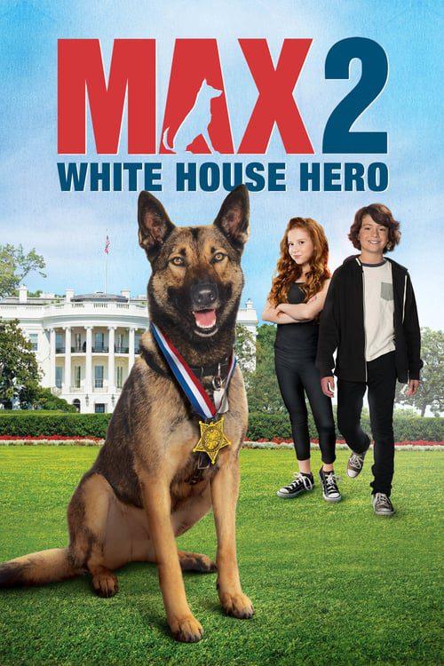 ดูหนังออนไลน์ฟรี Max 2: White House Hero (2017) แม๊กซ์ 2: เพื่อนรักสี่ขา ฮีโร่แห่งทำเนียบขาว