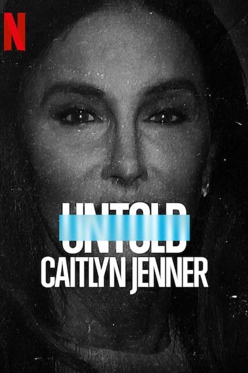 ดูหนังออนไลน์ฟรี [NETFLIX] Untold – Caitlyn Jenner (2021) เคทลิน เจนเนอร์