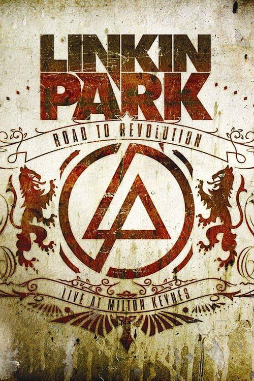 ดูหนังออนไลน์ฟรี Linkin Park Road to Revolution Live at Milton Keynes (2008)